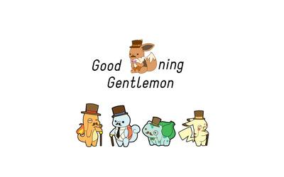 Good morning gentlemon wallpaper