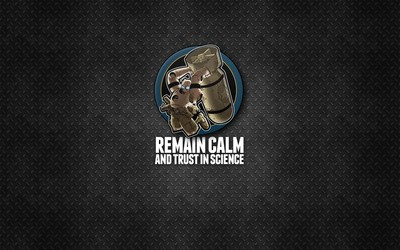 Remain calm and trust in science wallpaper