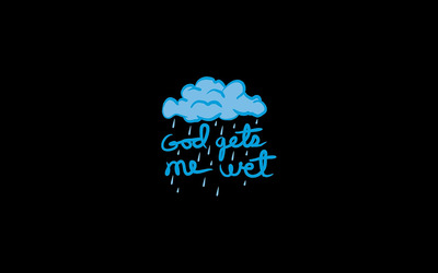 God gets me wet wallpaper
