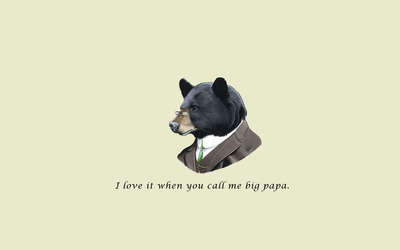 I love it when you call me big papa wallpaper