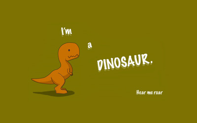 I'm a dinosaur wallpaper