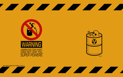 Toxic waste does not give you superpowers wallpaper