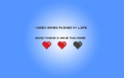 Video games ruined my life wallpaper