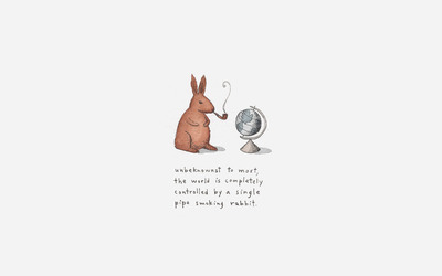 World controlled by a pipe smoking rabbit wallpaper