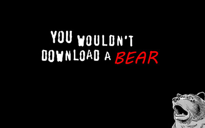 You wouldn't download a bear! wallpaper