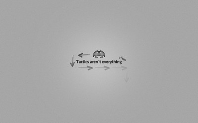 Tactics aren't everything wallpaper