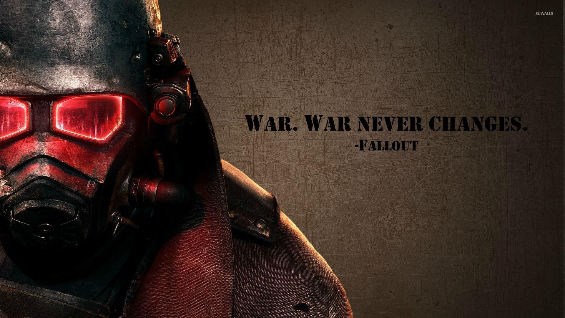 War never changes - Fallout wallpaper