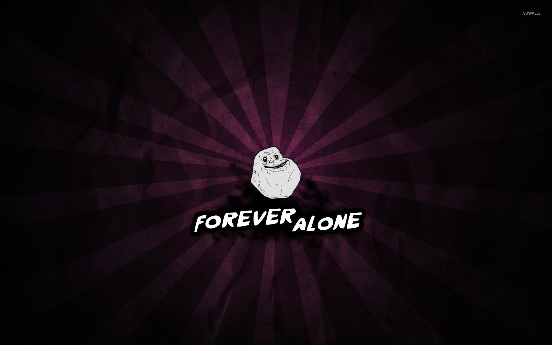 Forever Alone Wallpaper Meme Wallpapers 24120
