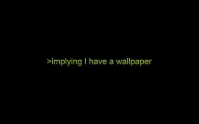 Implying I have a wallpaper wallpaper