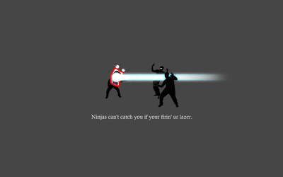 Ninjas can't catch you if your firin' ur lazer wallpaper