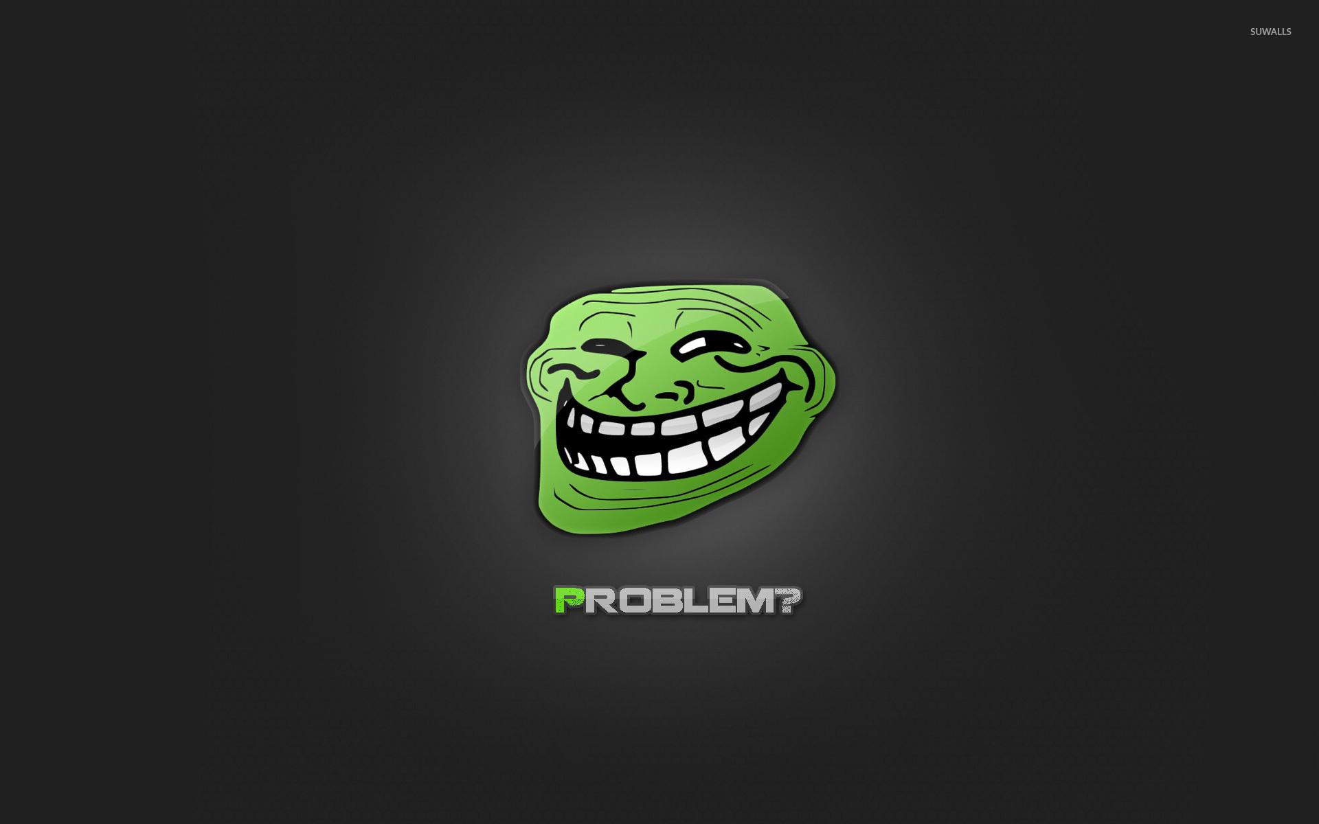 Problem? wallpaper
