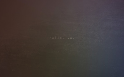 Hello, You wallpaper