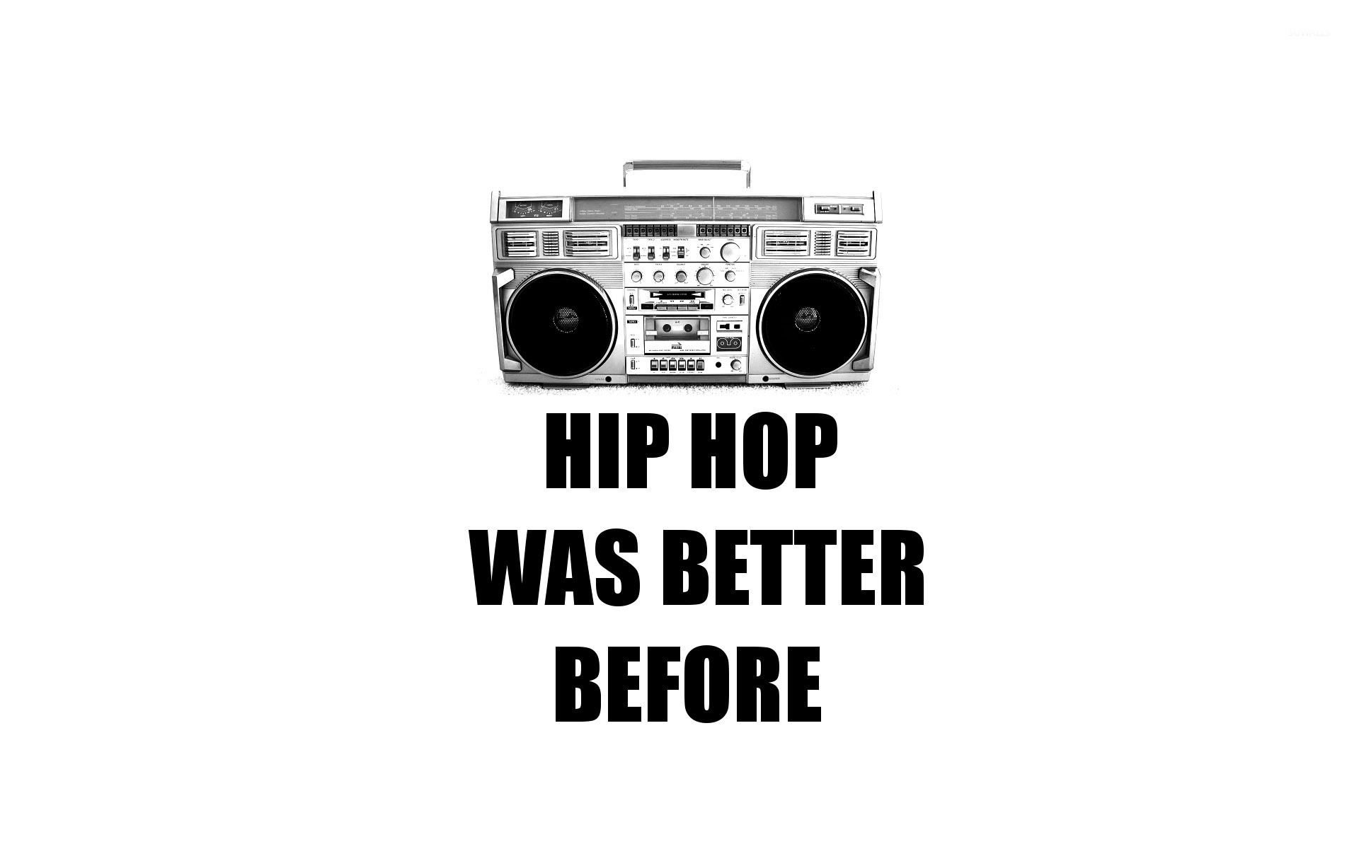 Hip Hop Was Better Before Wallpaper