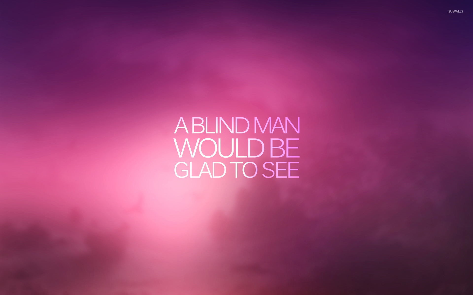 a blind man would like to see wallpaper - quote wallpapers - #41142