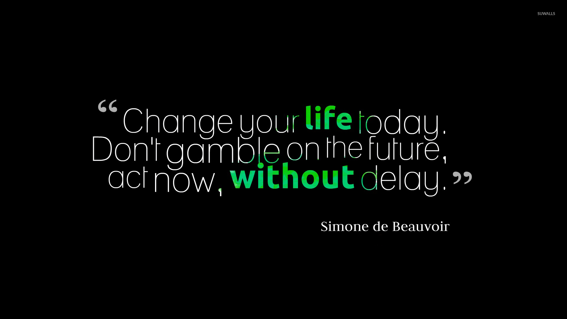 Change Your Life Today Without Delay Wallpaper