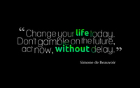 Change your life today without delay wallpaper 1920x1080 jpg