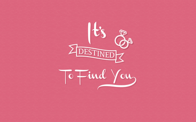 Destined to find you wallpaper