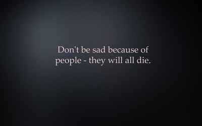 Don't be sad because of people wallpaper