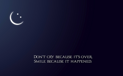 Don't cry because it's over wallpaper