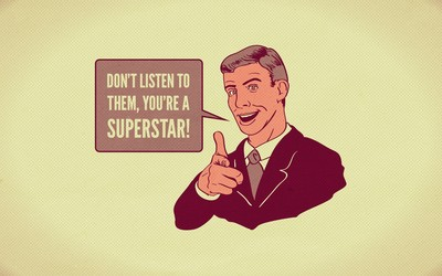 Don't listen to them, you are a superstar wallpaper