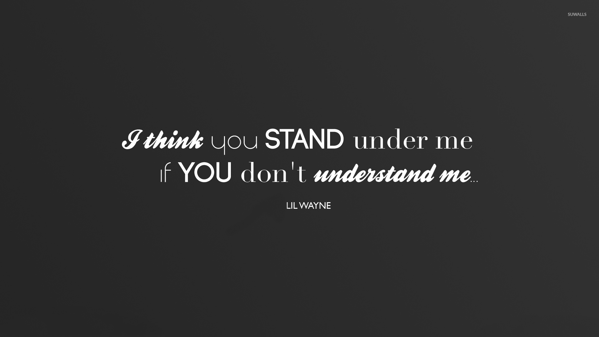 I Think You Stand Under Me Wallpaper