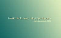 I walk, I look, I see, I stop, I photograph wallpaper 1920x1080 jpg
