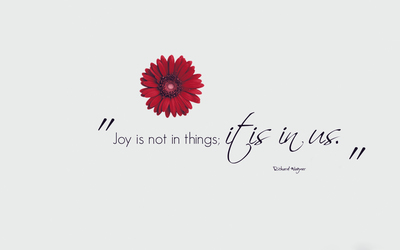 Joy is not in things, it is in us wallpaper