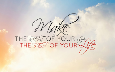 Make the best of your life wallpaper