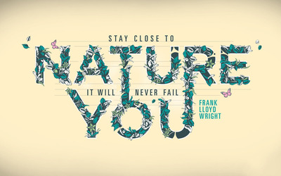 Nature will never fail you wallpaper