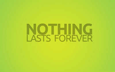Nothing lasts forever wallpaper