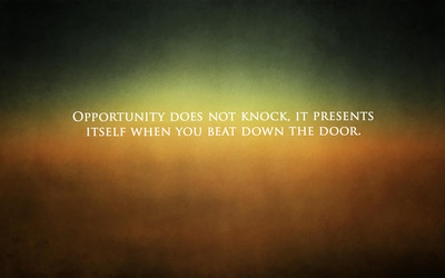 Opportunity does not knock wallpaper