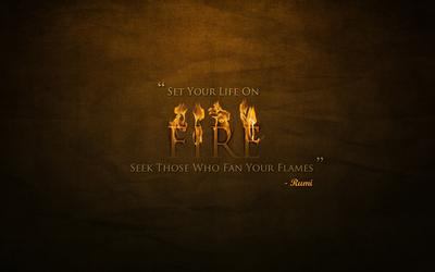 Seek those who fan your flames wallpaper