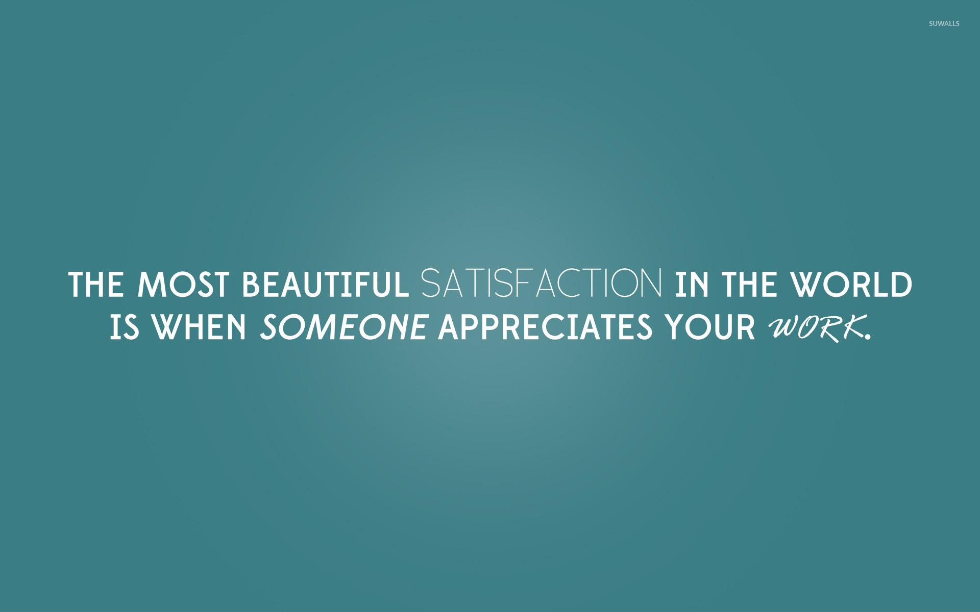 do your work typography  someone appreciates your work 1920x1200 jpg