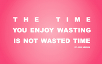 The time you enjoy wasting is not wasted time wallpaper 1920x1080 jpg