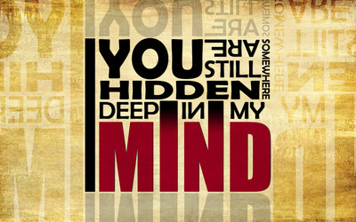You are hidden deep in my mind wallpaper