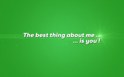 Best thing about me is you wallpaper