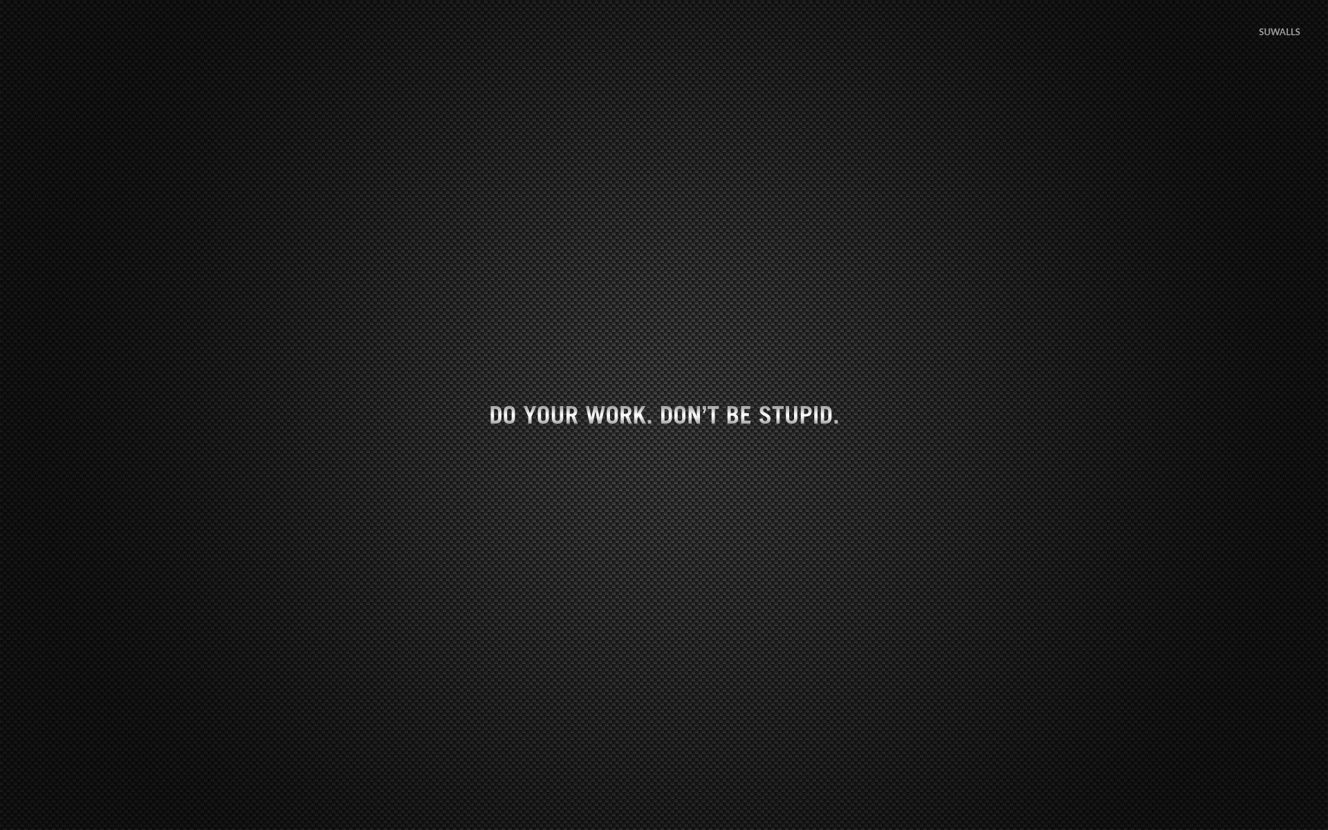 Do your work wallpaper typography wallpapers 53511 do your work wallpaper altavistaventures Image collections