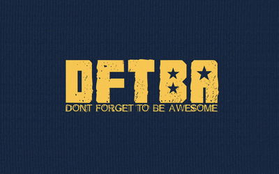 Don't forget to be awesome wallpaper