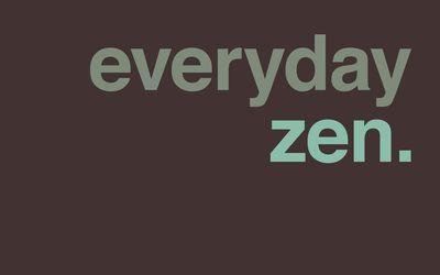 Everyday zen Wallpaper
