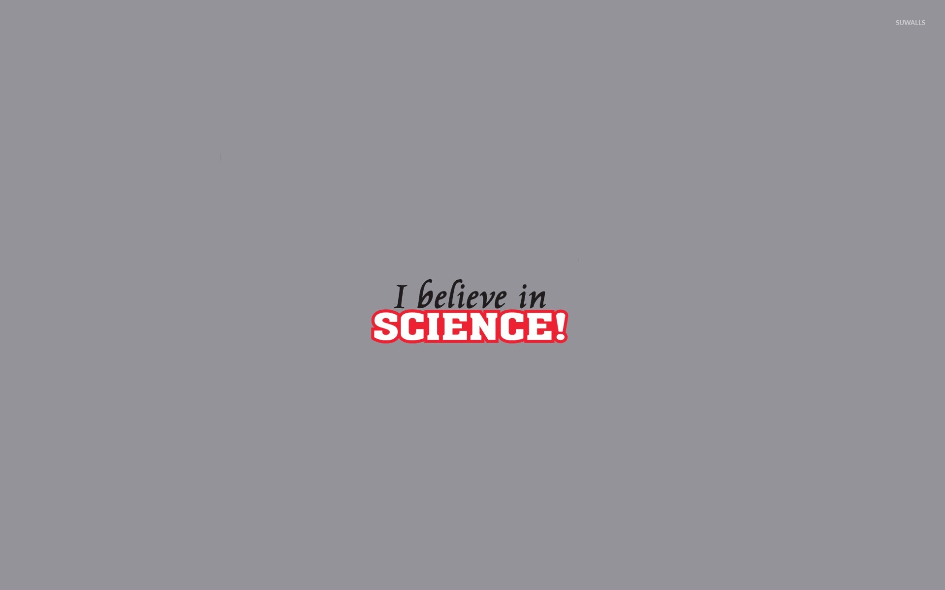 I Believe In Science Wallpaper Typography Wallpapers 27533