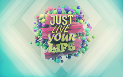 Just live your life wallpaper