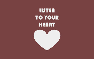 Listen to your heart wallpaper