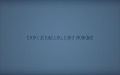 Stop customizing, start working wallpaper