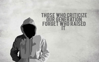 Those who criticize our generation forget who raised it wallpaper 1920x1200 jpg