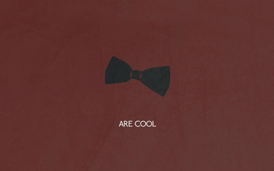Bow ties are cool wallpaper