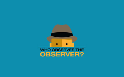 Who observes the observer wallpaper